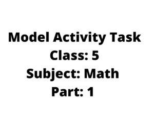 2021 Model Activity Task Class 5 Math Part 1 Answers
