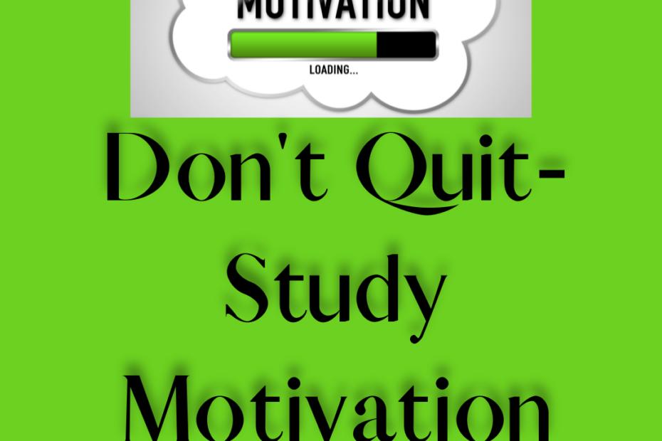 Don't Quit-Study Motivation
