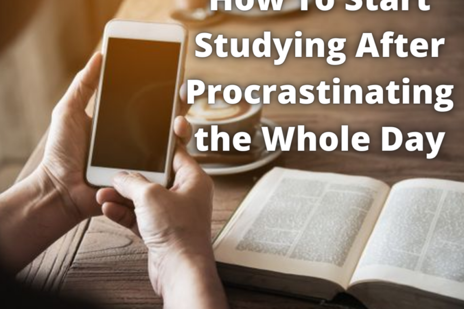 How To START STUDYING after procrastinating the whole day
