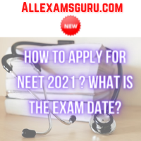 How to Apply For NEET 2021 What is the Exam Date