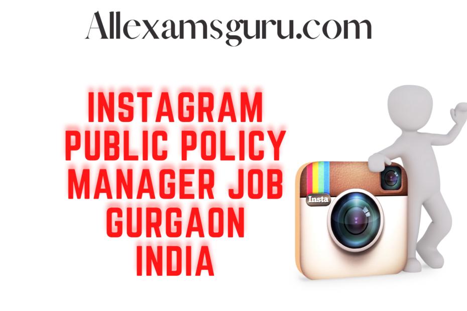 Instagram Public Policy Manager Job Gurgaon India