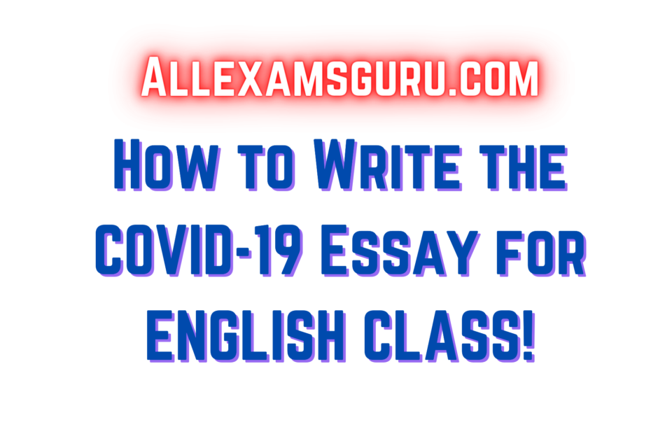 How to Write the COVID19 Essay for ENGLISH CLASS!