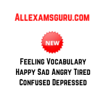 Feeling Vocabulary Happy Sad Angry Tired Confused Depressed