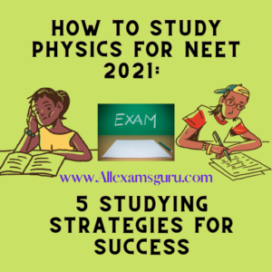 How To Study Physics for NEET 2021: 5 Studying Strategies For Success